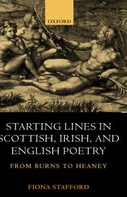 Starting Lines in Scottish, Irish, and English Poetry by Fiona Stafford