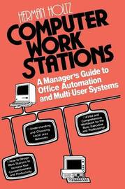 Computer Work Stations by Herman R Holtz