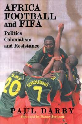 Africa, Football and FIFA by Paul Darby
