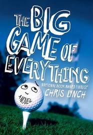 The Big Game of Everything by Chris Lynch image