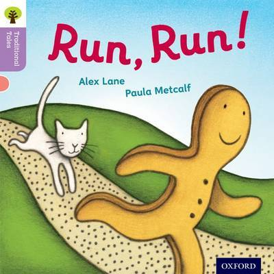 Oxford Reading Tree Traditional Tales: Level 1+: Run, Run! by Alex Lane