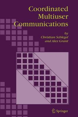Coordinated Multiuser Communications by Christian B. Schlegel