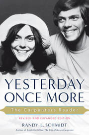 Yesterday Once More: the Carpenters Reader by Randy L. Schmidt