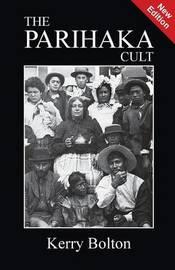 The Parihaka Cult by Kerry Bolton