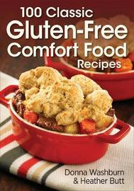 100 Classic Gluten-Free Comfort Food Recipes by Donna Washburn