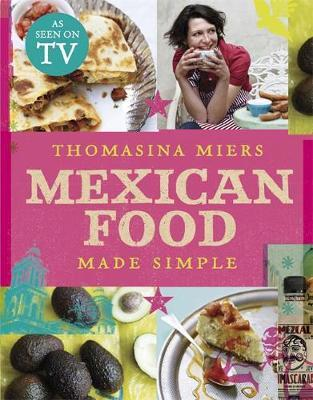 Mexican Food Made Simple by Thomasina Miers image