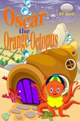 Oscar the Orange Octopus by Rt Errill