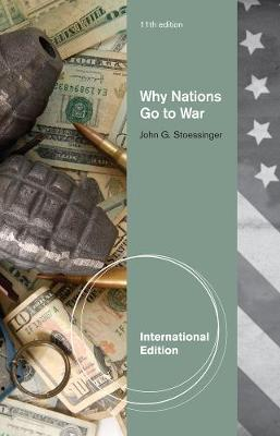 Why Nations Go to War, International Edition by John G Stoessinger image