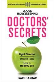 Good Housekeeping Doctors' Secrets by Sari Harrar