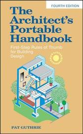 The Architect's Portable Handbook: First-Step Rules of Thumb for Building Design by John Patten Guthrie image