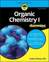 Organic Chemistry I For Dummies by Arthur Winter