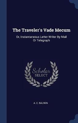 The Traveler's Vade Mecum by A C Balwin image