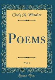 Poems, Vol. 1 (Classic Reprint) by Cicely M. Whitaker image