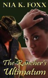 The Rancher's Ultimatum by Nia K. Foxx image