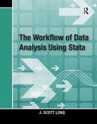 The Workflow of Data Analysis Using Stata by J.Scott Long