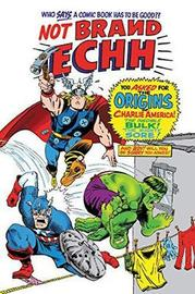 Not Brand Echh: The Complete Collection by Marvel Comics