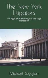 The New York Litigators by Michael Boyajian