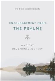 Encouragement from the Psalms by Peter Horrobin