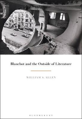 Blanchot and the Outside of Literature by William S. Allen