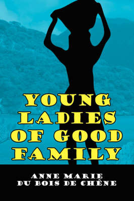 Young Ladies of Good Family by Anne Marie du Bois de Chene image
