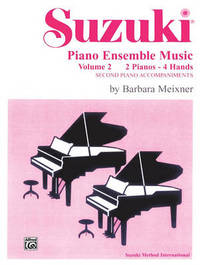 Suzuki Piano Ensemble Music: v. 2: 2 Pianos, 4 Hands - Second Piano Accompaniments