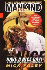 Have a Nice Day by Mick Foley