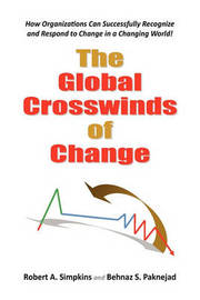 The Global Crosswinds of Change by Robert A. Simpkins