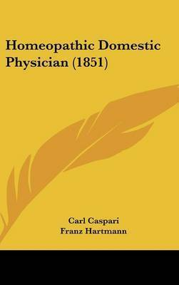Homeopathic Domestic Physician (1851) by Carl Caspari