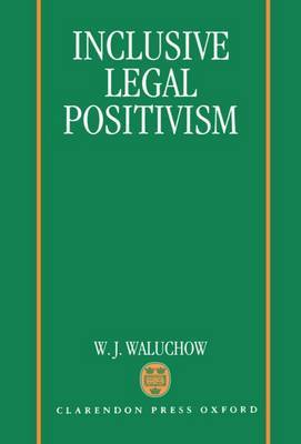 Inclusive Legal Positivism by W.J. Waluchow