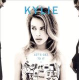 Kylie Minogue: Let's Get to It by Kylie Minogue