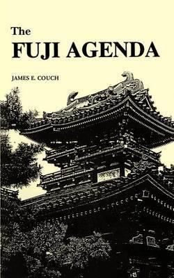 The Fuji Agenda by James E Couch