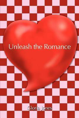 Unleash the Romance by Gloria Jones image
