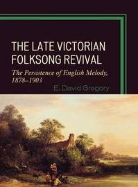 The Late Victorian Folksong Revival by E. David Gregory image