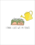 Wet My Plants - Greeting Card