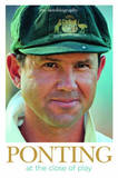 Ponting: At the Close of Play by Ricky Ponting