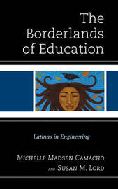 The Borderlands of Education by Michelle Madsen Camacho