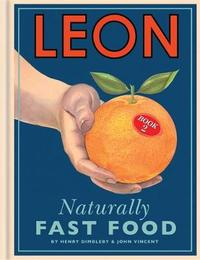 Leon: Naturally Fast Food by Henry Dimbleby