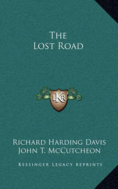 The Lost Road by Richard Harding Davis
