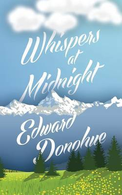 Whispers at Midnight by Edward Donohue