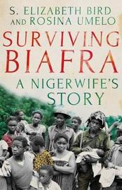 Surviving Biafra by Elizabeth S. Bird