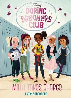Disney Daring Dreamers Club #1: Milla takes Charge by Erin Soderberg