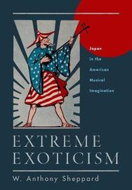 Extreme Exoticism by W.Anthony Sheppard