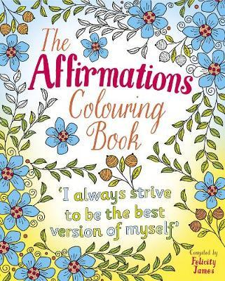 The Affirmations Colouring Book by Felicity James image