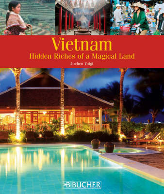 Vietnam: Hidden Riches of a Magical Land by Jochen Voigt image