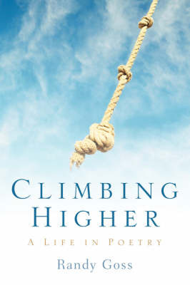 Climbing Higher/A Life in Poetry by Randy Goss image