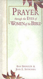 Prayer Through the Eyes of Women of the Bible by Ann Spangler image