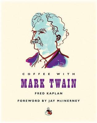 Coffee with Mark Twain by Mr. Fred Kaplan image