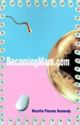BecomingMom.com by Rozella Floranz Kennedy