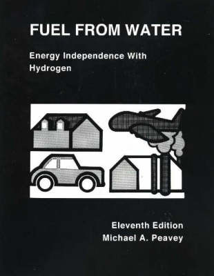 Fuel From Water by Michael A. Peavey