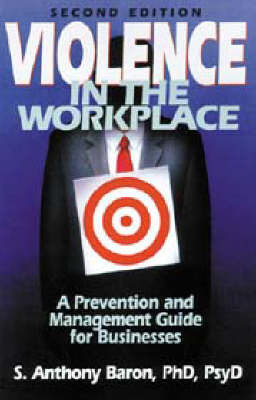 Violence in the Workplace by S.Anthony Baron